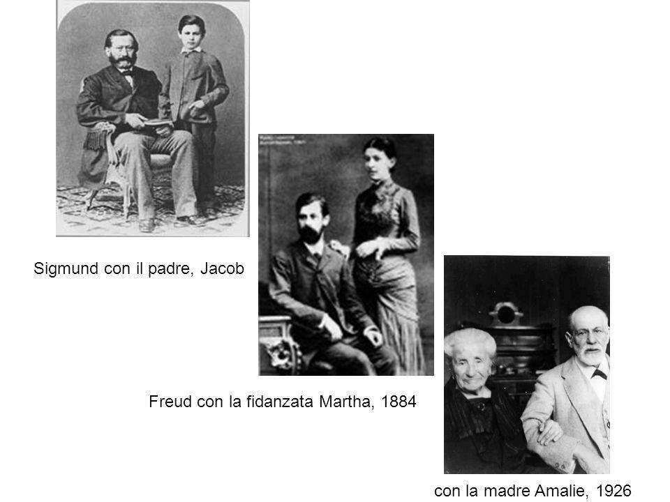 Freud con la fidanzata Martha, 1884 con la madre Amalie, 1926 Sigmund con il padre, Jacob