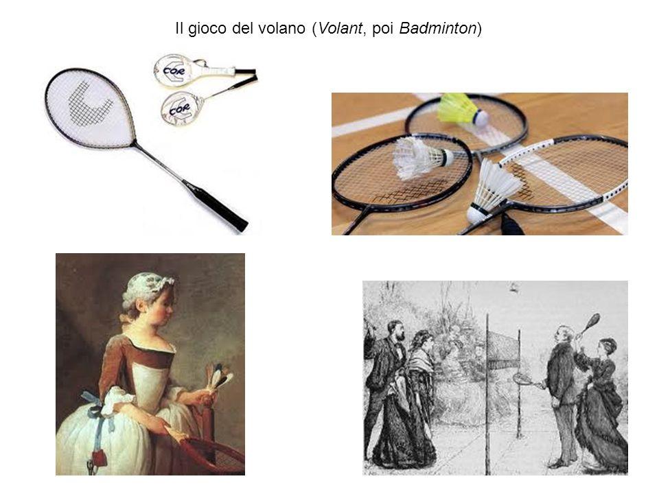 Il gioco del volano (Volant, poi Badminton)