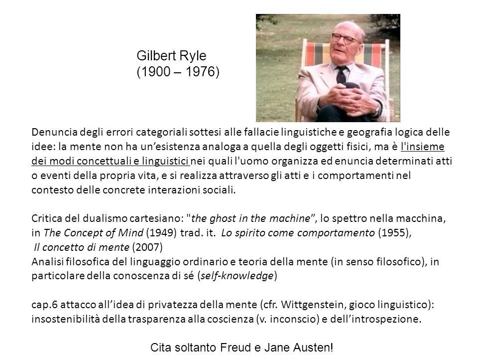 Gilbert Ryle (1900 – 1976) Denuncia degli errori categoriali sottesi alle fallacie linguistiche e geografia logica delle idee: la mente non ha unesist
