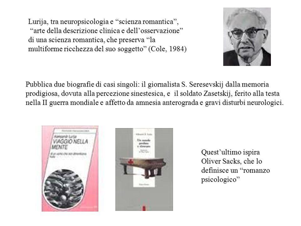 Lurija, tra neuropsicologia e scienza romantica, arte della descrizione clinica e dellosservazione di una scienza romantica, che preserva la multiform