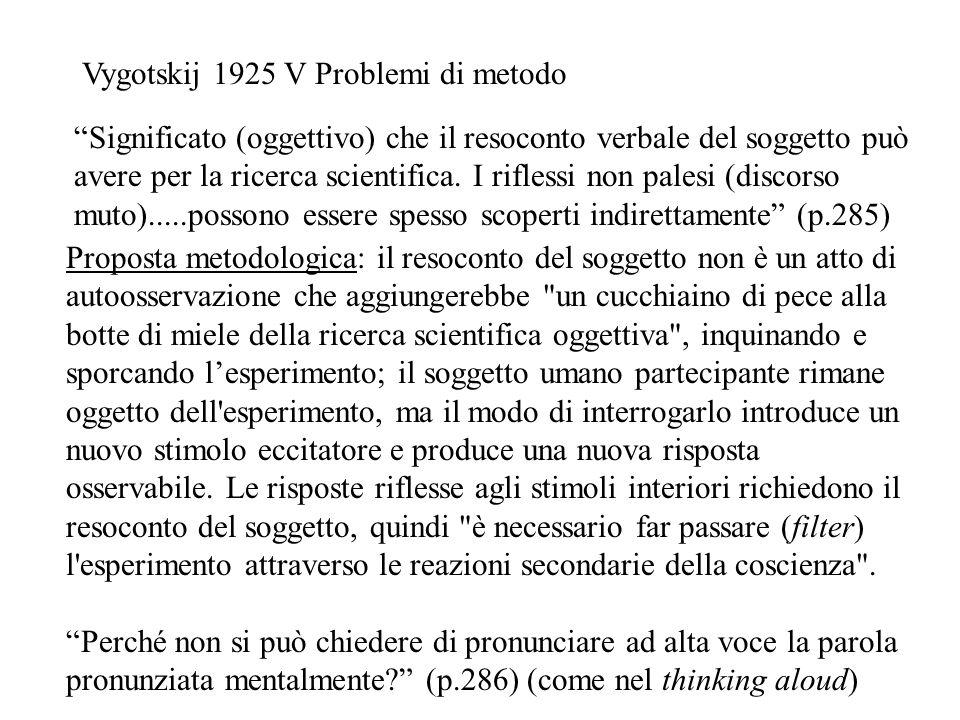 Proposta metodologica: il resoconto del soggetto non è un atto di autoosservazione che aggiungerebbe