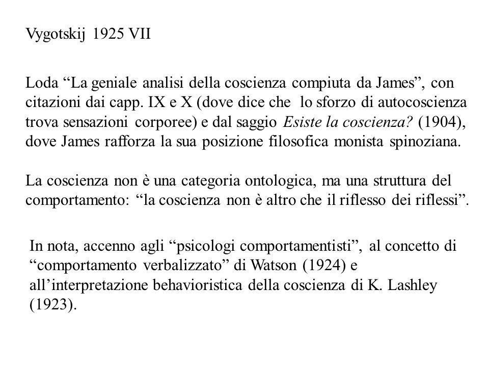 Vygotskij 1925 VII Loda La geniale analisi della coscienza compiuta da James, con citazioni dai capp. IX e X (dove dice che lo sforzo di autocoscienza