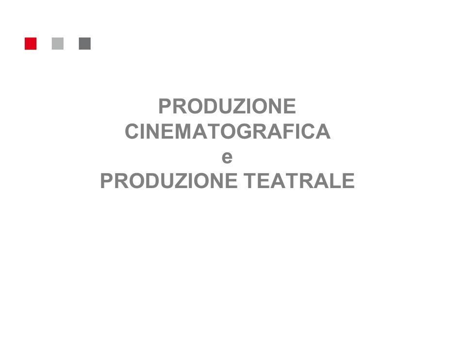 PRODUZIONE CINEMATOGRAFICA e PRODUZIONE TEATRALE