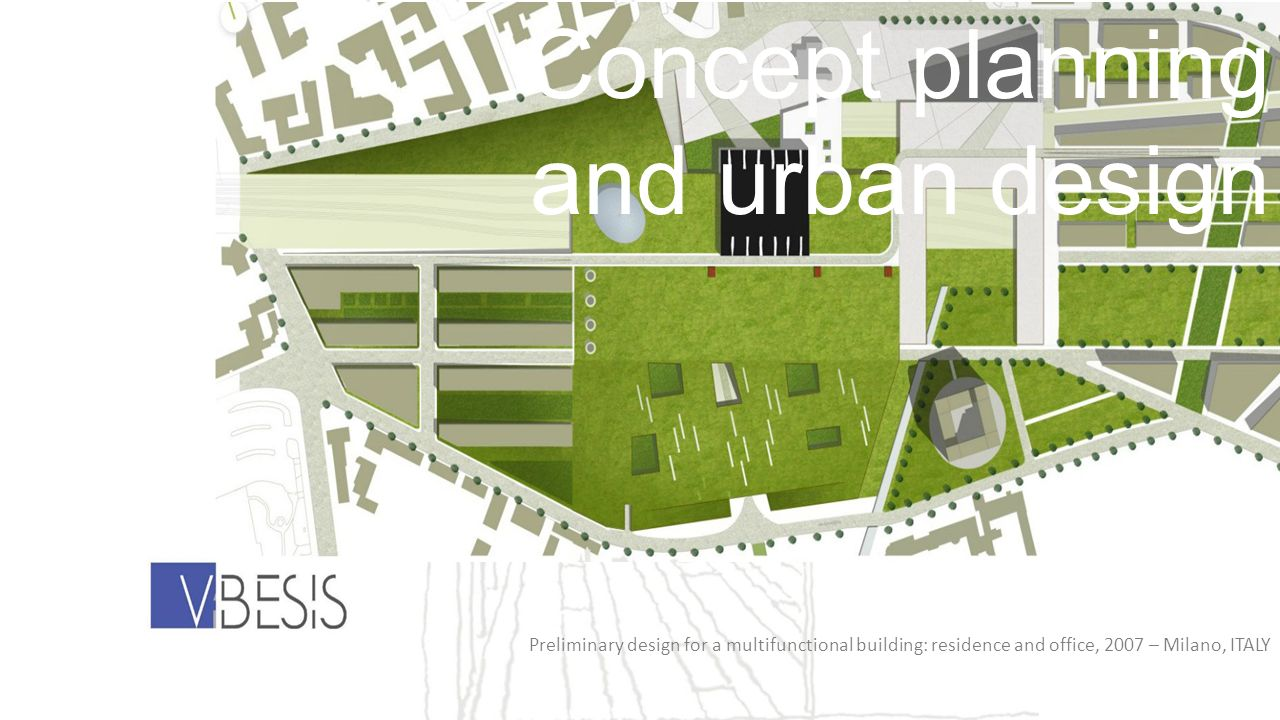 Preliminary design for a multifunctional building: residence and office, 2007 – Milano, ITALY Concept planning and urban design