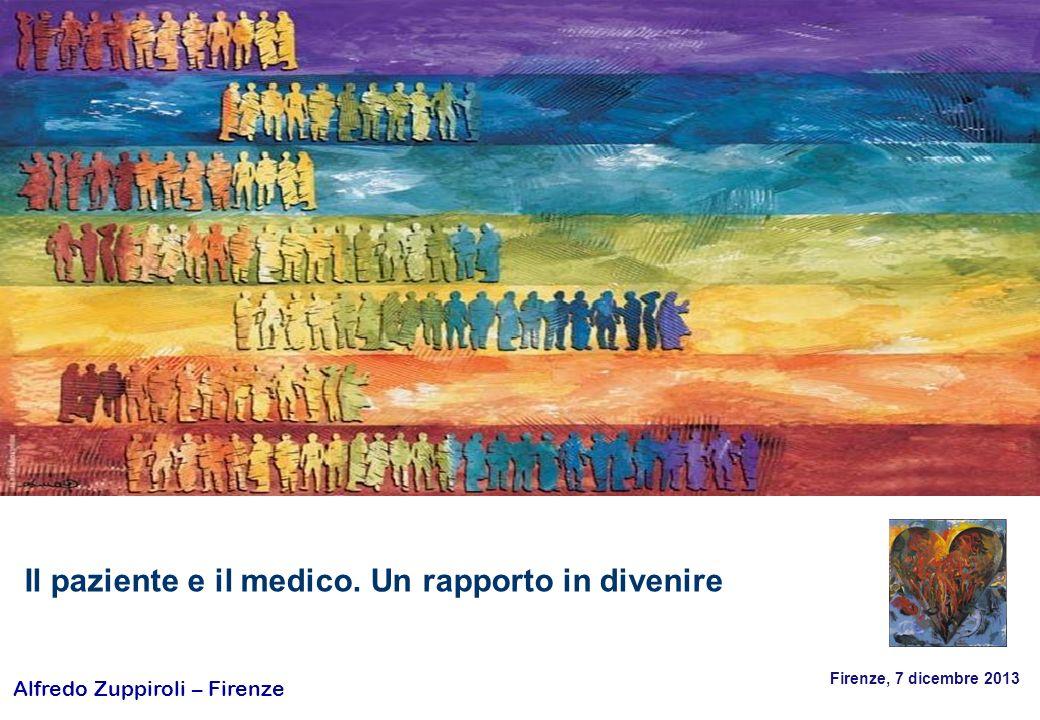 Alfredo Zuppiroli – Firenze Firenze, 7 dicembre 2013 Il paziente e il medico.