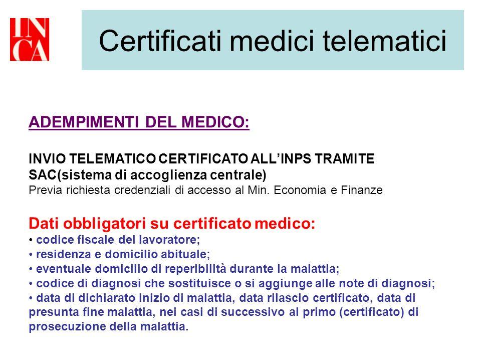 ADEMPIMENTI DEL MEDICO: INVIO TELEMATICO CERTIFICATO ALLINPS TRAMITE SAC(sistema di accoglienza centrale) Previa richiesta credenziali di accesso al M