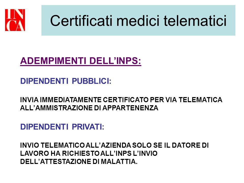 Certificati medici telematici ADEMPIMENTI DELLINPS: DIPENDENTI PUBBLICI: INVIA IMMEDIATAMENTE CERTIFICATO PER VIA TELEMATICA ALLAMMISTRAZIONE DI APPAR