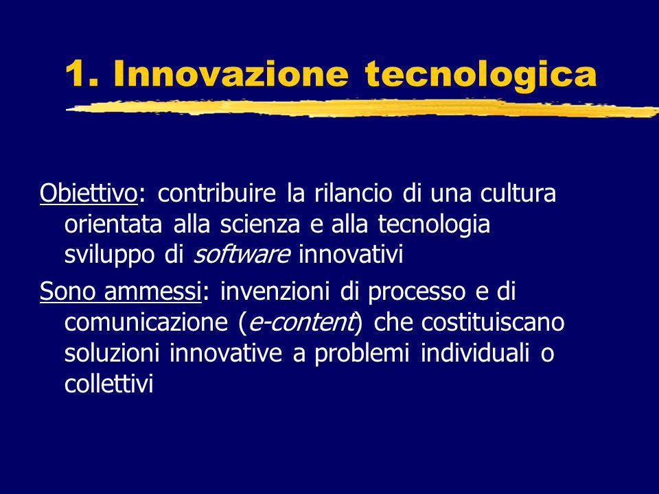 1. Innovazione tecnologica Obiettivo: contribuire la rilancio di una cultura orientata alla scienza e alla tecnologia sviluppo di software innovativi