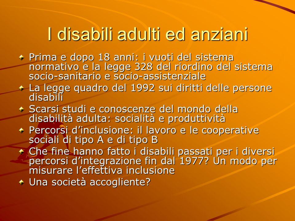 I disabili adulti ed anziani Prima e dopo 18 anni: i vuoti del sistema normativo e la legge 328 del riordino del sistema socio-sanitario e socio-assis