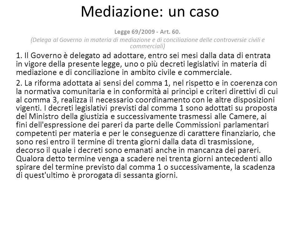 Mediazione: un caso Legge 69/2009 - Art. 60.