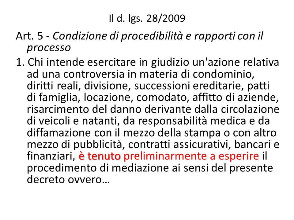 Il d. lgs. 28/2009 Art. 5 - Condizione di procedibilità e rapporti con il processo è tenuto 1.