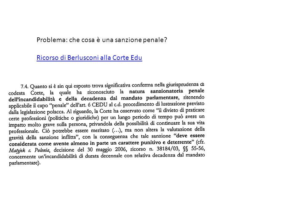 Problema: che cosa è una sanzione penale? Ricorso di Berlusconi alla Corte Edu