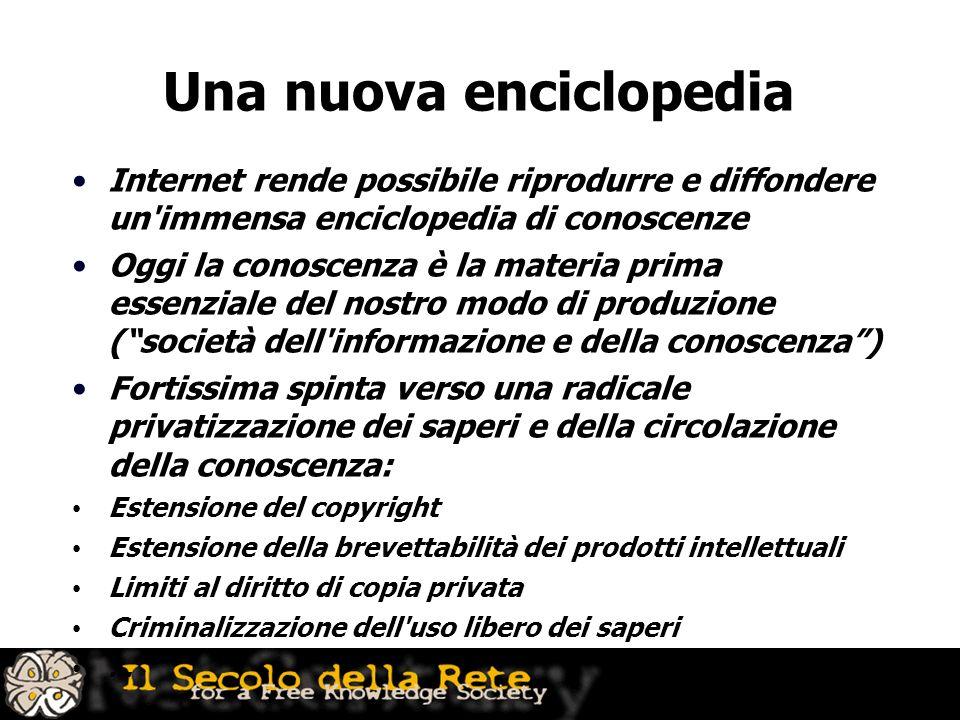 Una nuova enciclopedia Internet rende possibile riprodurre e diffondere un'immensa enciclopedia di conoscenze Oggi la conoscenza è la materia prima es