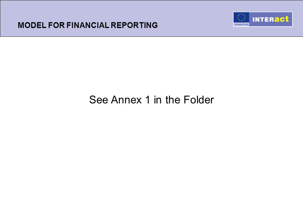 MODEL FOR FINANCIAL REPORTING See Annex 1 in the Folder