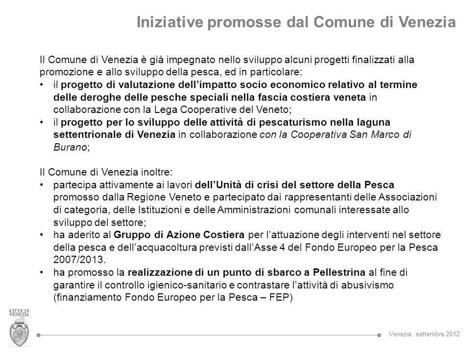Il Comune di Venezia è già impegnato nello sviluppo alcuni progetti finalizzati alla promozione e allo sviluppo della pesca, ed in particolare: il pro