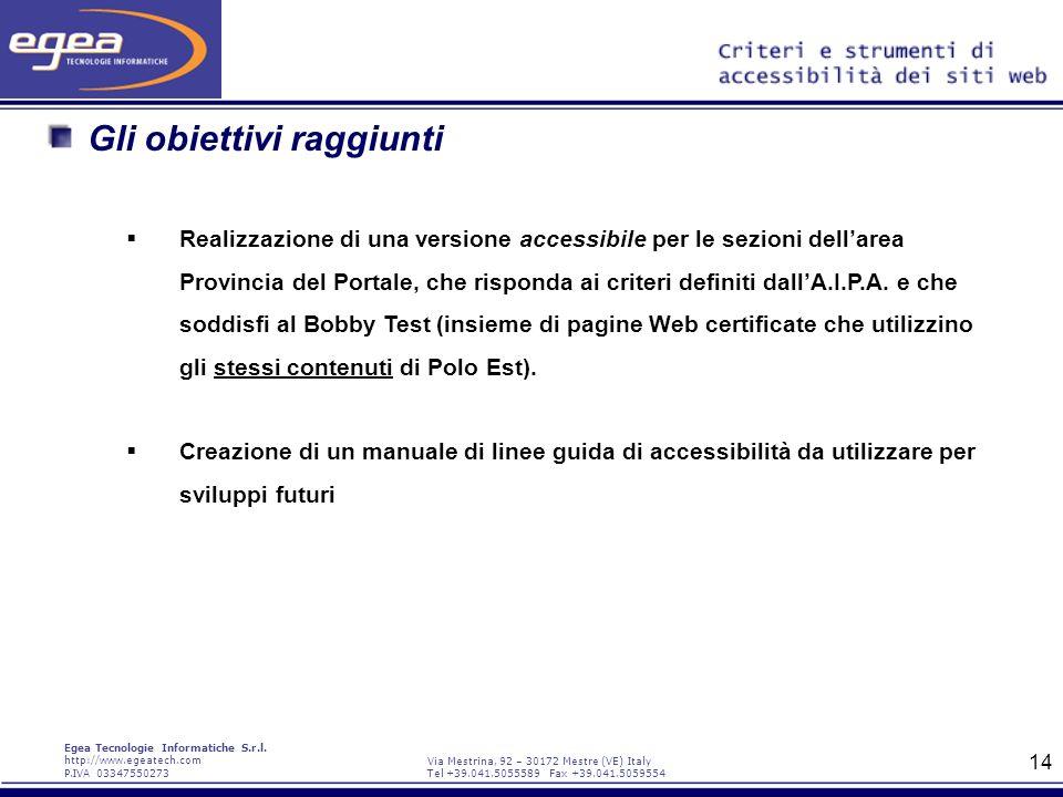 Egea Tecnologie Informatiche S.r.l. http://www.egeatech.com P.IVA 03347550273 Via Mestrina, 92 – 30172 Mestre (VE) Italy Tel +39.041.5055589 Fax +39.0