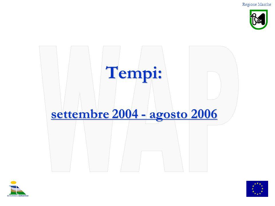 Tempi: settembre 2004 - agosto 2006 Regione Marche