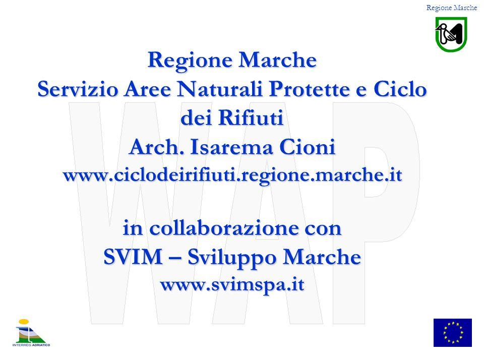 Regione Marche Servizio Aree Naturali Protette e Ciclo dei Rifiuti Arch. Isarema Cioni www.ciclodeirifiuti.regione.marche.it in collaborazione con SVI