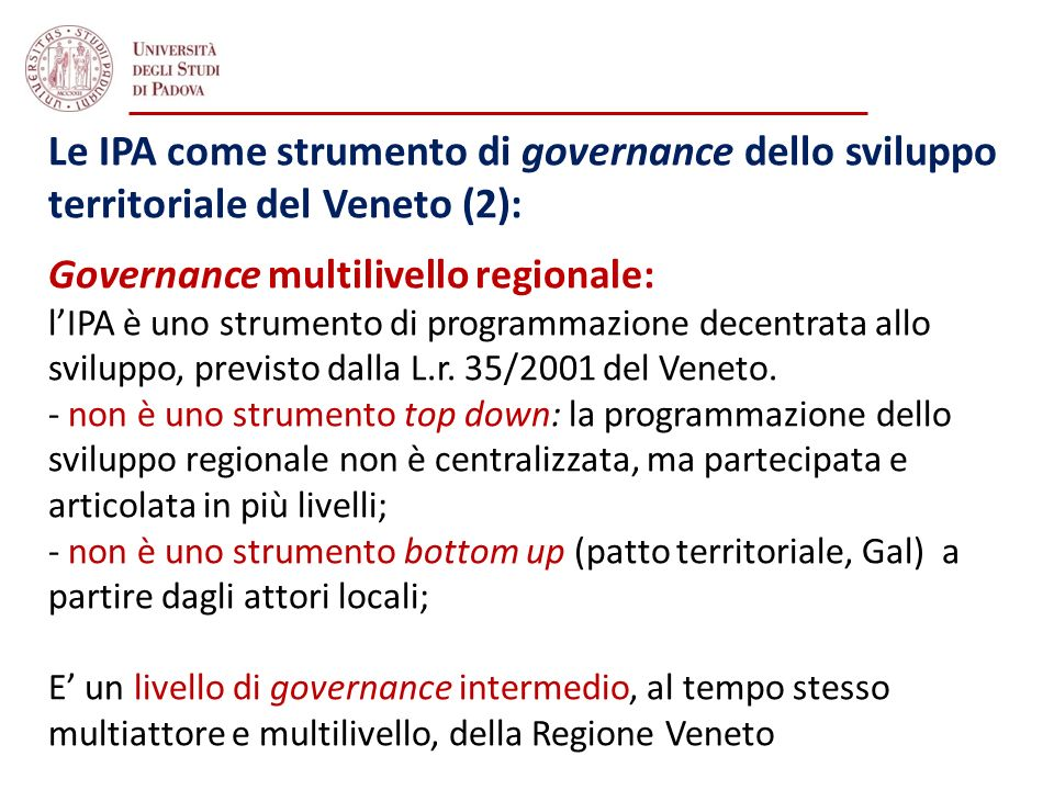 Le IPA come strumento di governance dello sviluppo territoriale del Veneto (2): Governance multilivello regionale: lIPA è uno strumento di programmazi
