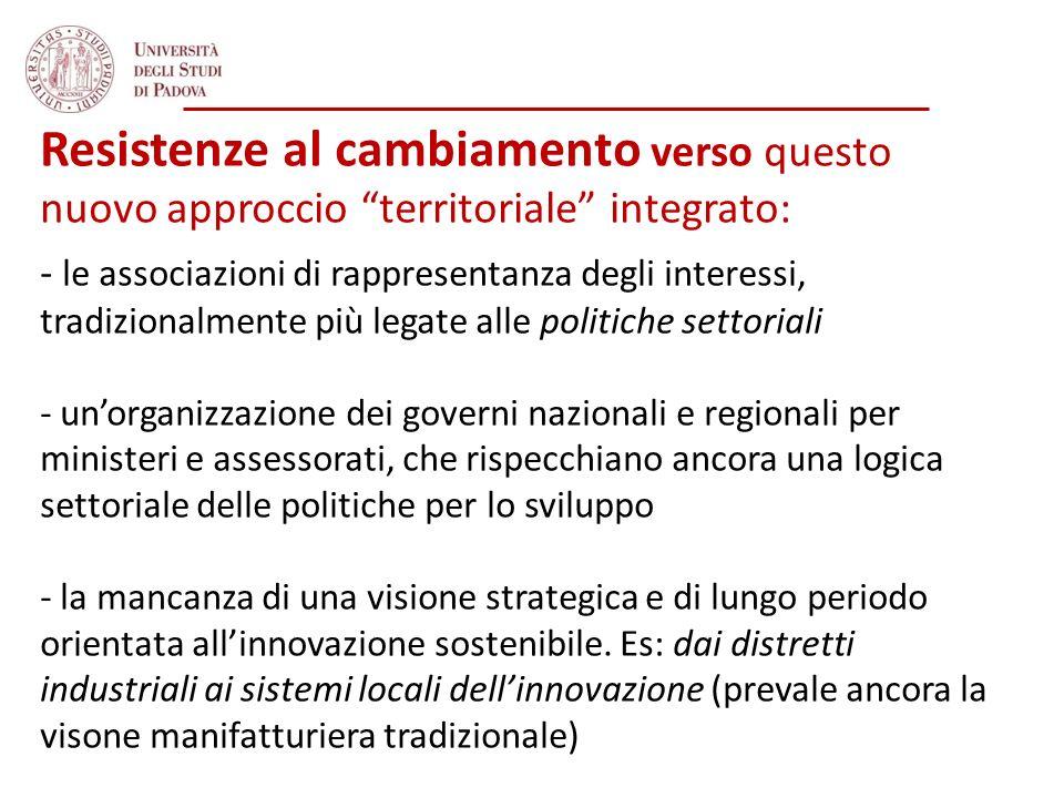 Resistenze al cambiamento verso questo nuovo approccio territoriale integrato: - le associazioni di rappresentanza degli interessi, tradizionalmente p