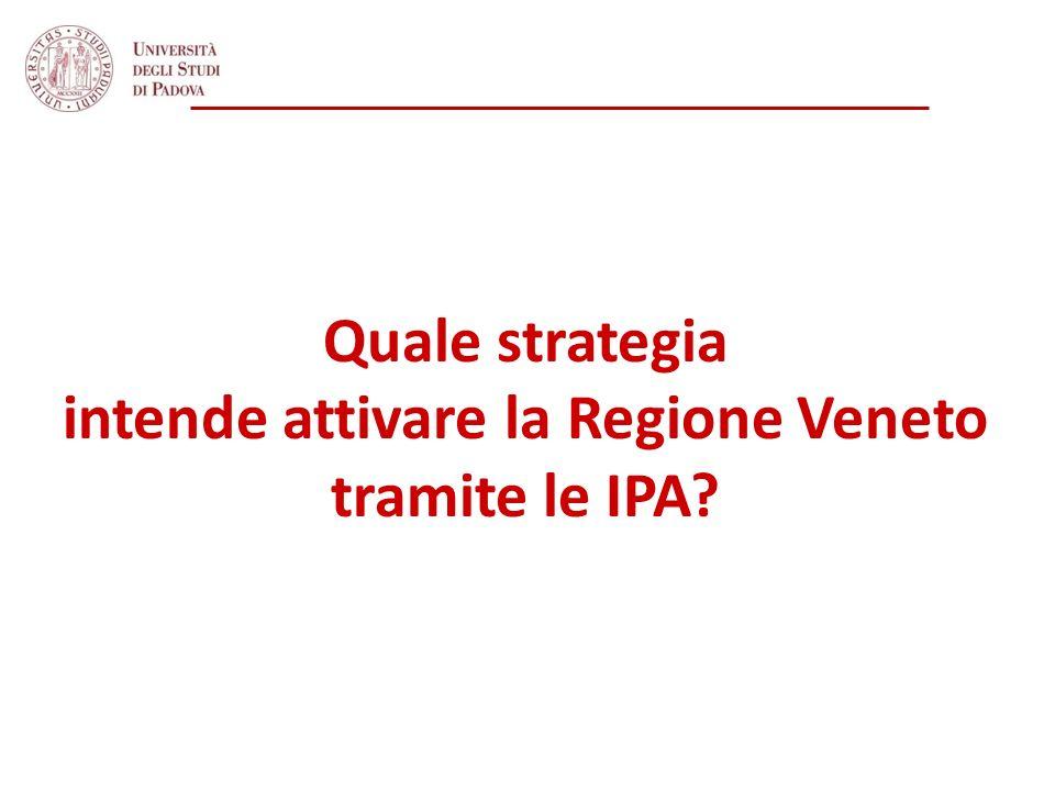 Quale strategia intende attivare la Regione Veneto tramite le IPA?