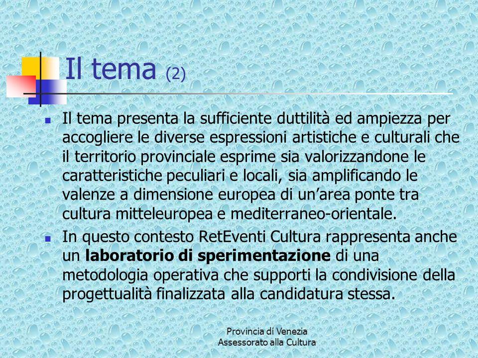 Il tema (2) Il tema presenta la sufficiente duttilità ed ampiezza per accogliere le diverse espressioni artistiche e culturali che il territorio provi