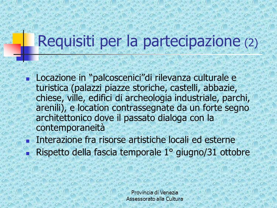 Provincia di Venezia Assessorato alla Cultura Requisiti per la partecipazione (2) Locazione in palcoscenicidi rilevanza culturale e turistica (palazzi