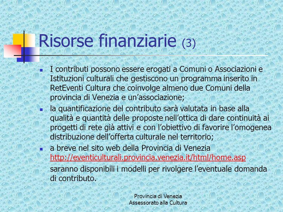 Risorse finanziarie (3) I contributi possono essere erogati a Comuni o Associazioni e Istituzioni culturali che gestiscono un programma inserito in Re