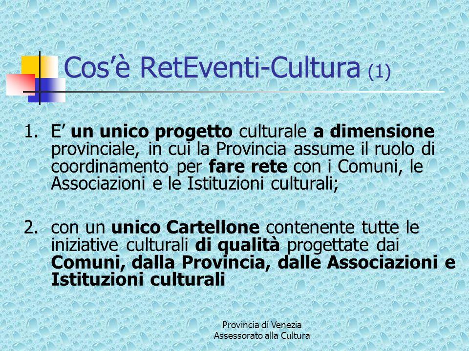 Cosè RetEventi-Cultura (1) 1.E un unico progetto culturale a dimensione provinciale, in cui la Provincia assume il ruolo di coordinamento per fare ret