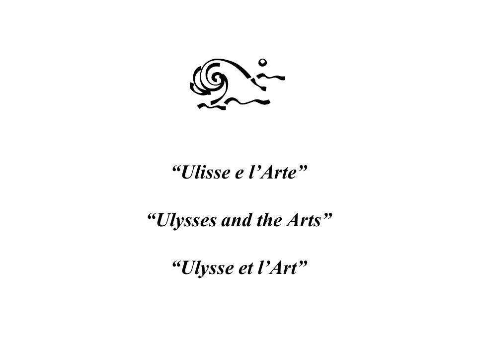 Ulisse e lArte Ulysses and the Arts Ulysse et lArt