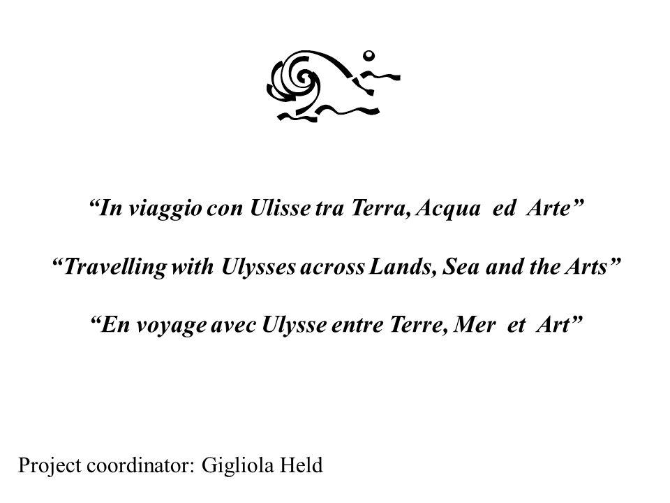 In viaggio con Ulisse tra Terra, Acqua ed Arte Travelling with Ulysses across Lands, Sea and the Arts En voyage avec Ulysse entre Terre, Mer et Art Pr