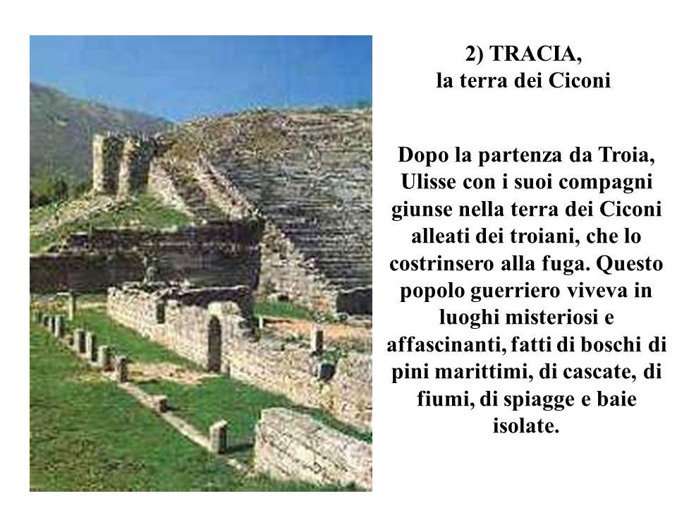 Dopo la partenza da Troia, Ulisse con i suoi compagni giunse nella terra dei Ciconi alleati dei troiani, che lo costrinsero alla fuga. Questo popolo g