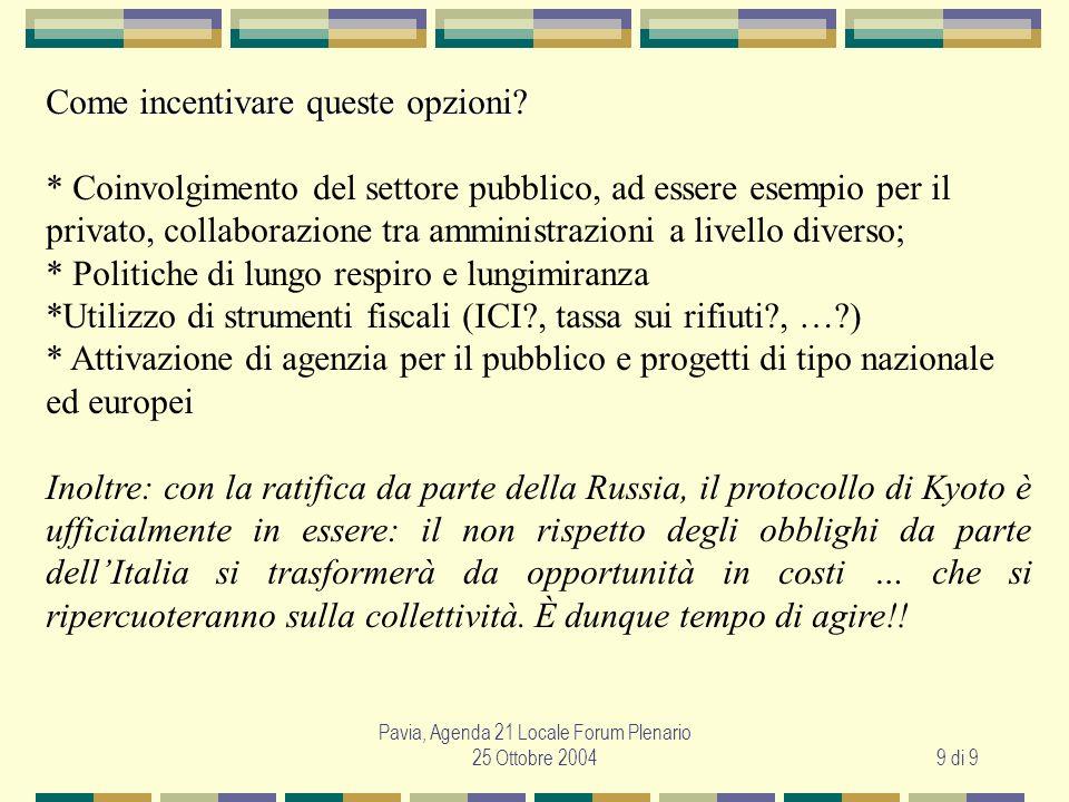 Pavia, Agenda 21 Locale Forum Plenario 25 Ottobre 20049 di 9 Come incentivare queste opzioni.