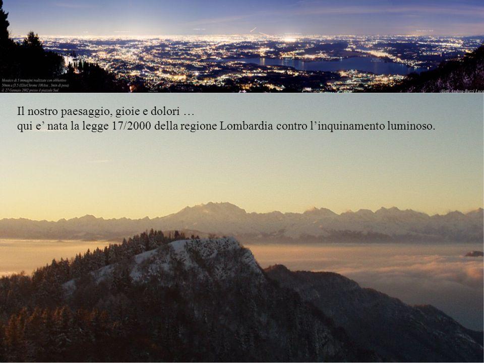 Il nostro paesaggio, gioie e dolori … qui e nata la legge 17/2000 della regione Lombardia contro linquinamento luminoso.