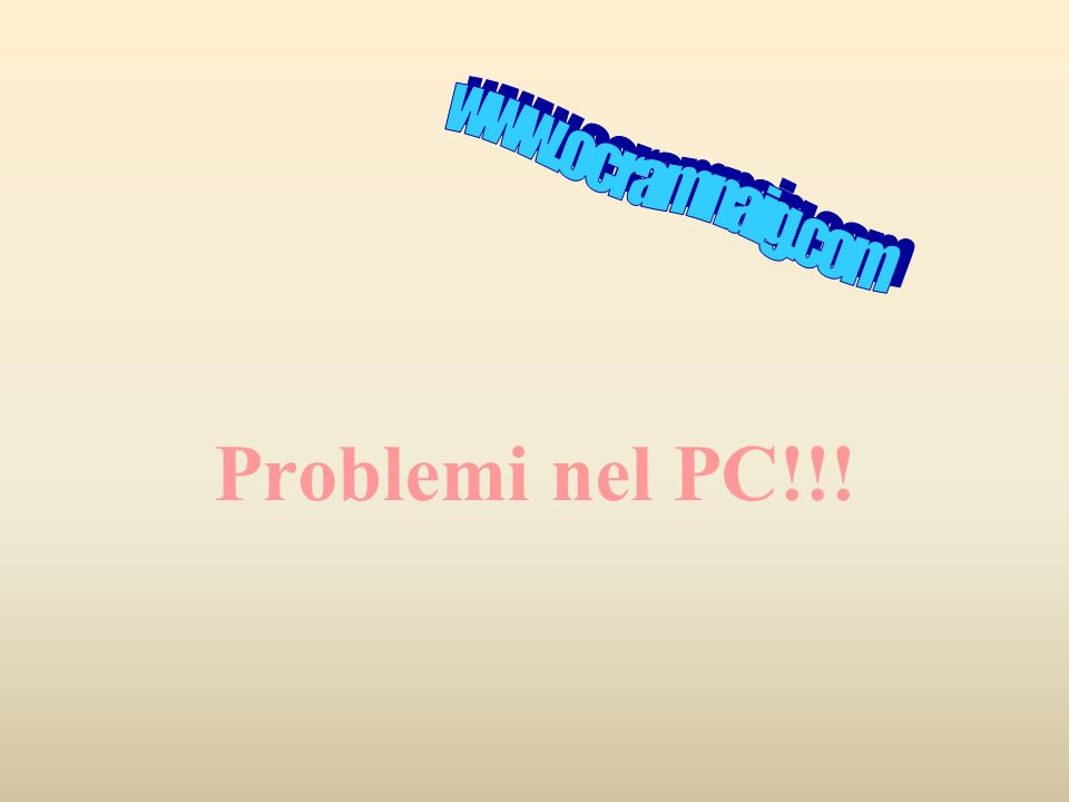 Che problemi !!.