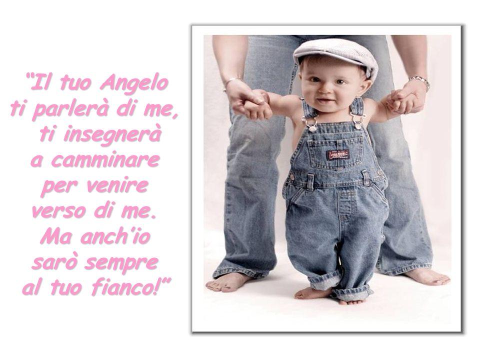 Dio abbracciò il suo angioletto e disse: