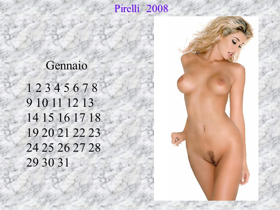 Pirelli 2008 Pirelli 2008 Gennaio 1 2 3 4 5 6 7 8 9 10 11 12 13 14 15 16 17 18 19 20 21 22 23 24 25 26 27 28 29 30 31