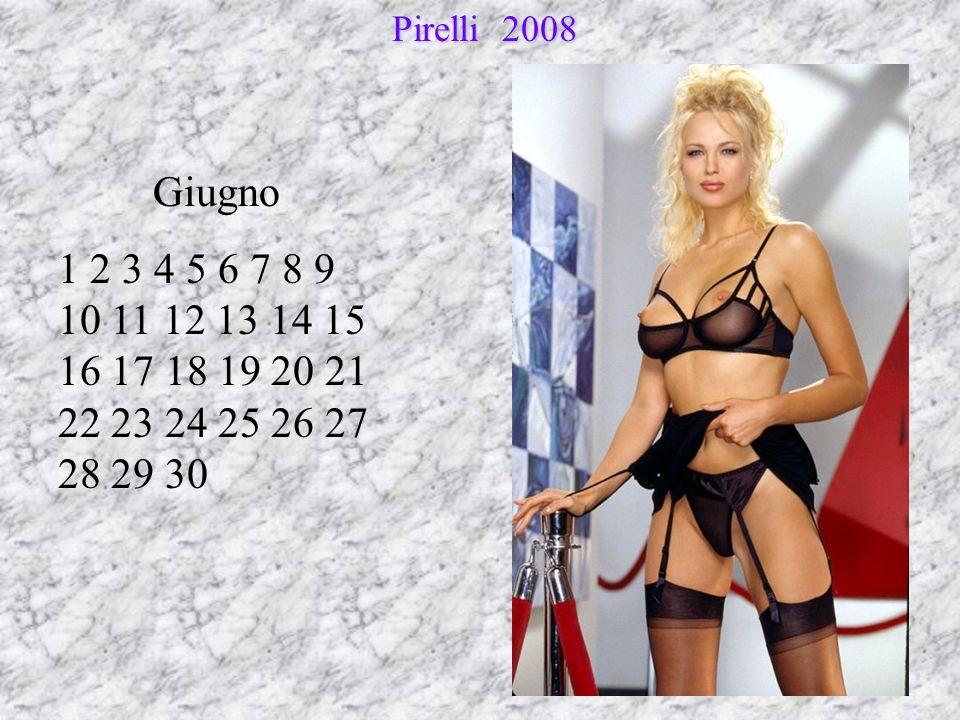 Giugno 1 2 3 4 5 6 7 8 9 10 11 12 13 14 15 16 17 18 19 20 21 22 23 24 25 26 27 28 29 30 Pirelli 2008 Pirelli 2008