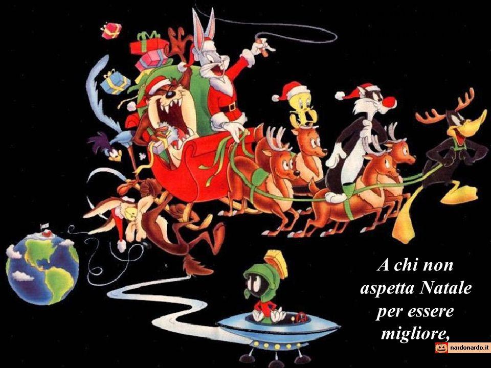 A chi non aspetta Natale per essere Migliore, A chi non aspetta Natale per essere migliore,