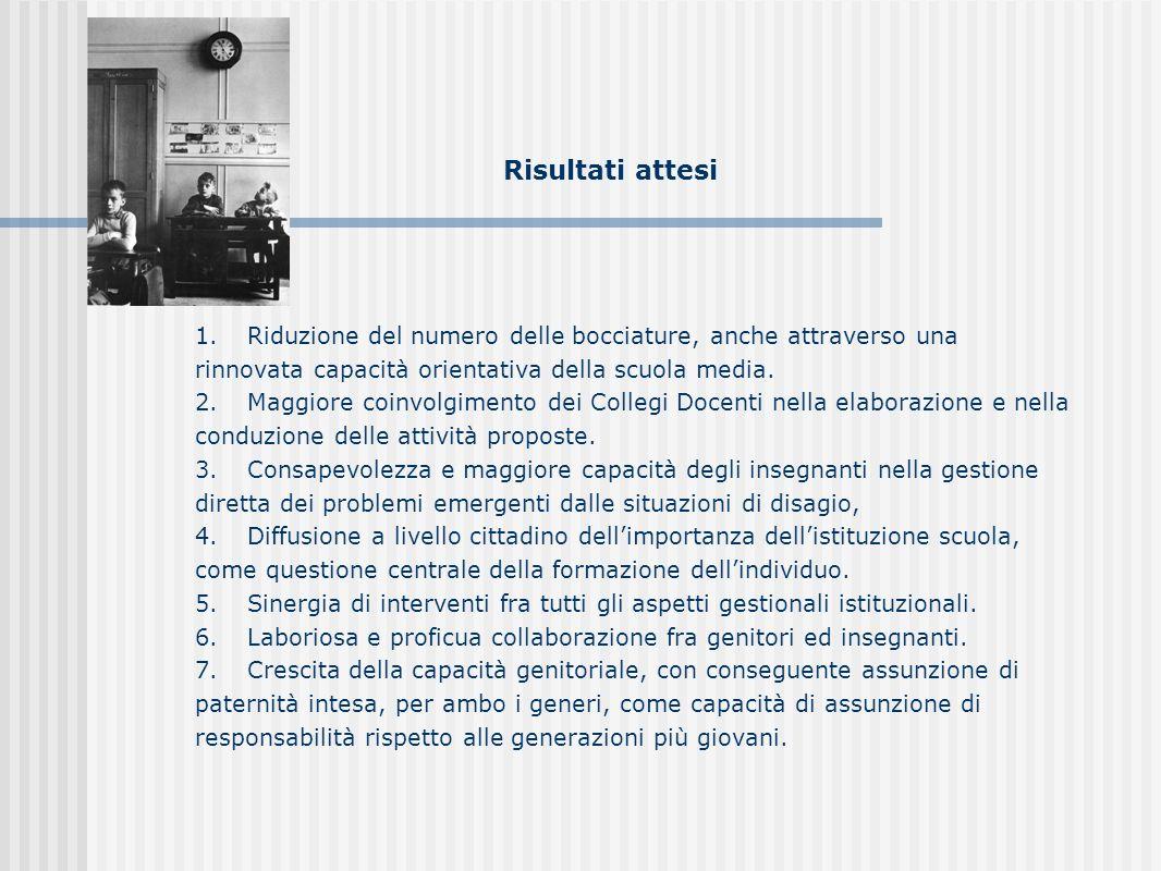 1.Riduzione del numero delle bocciature, anche attraverso una rinnovata capacità orientativa della scuola media.