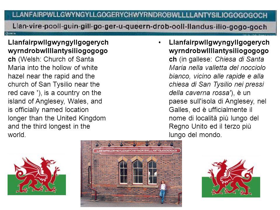 Llanfairpwllgwyngyllgogerych wyrndrobwllllantysiliogogogo ch (Welsh: Church of Santa Maria into the hollow of white hazel near the rapid and the churc