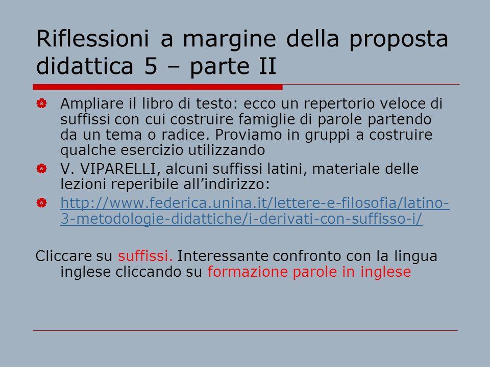Riflessioni a margine della proposta didattica 5 – parte II Ampliare il libro di testo: ecco un repertorio veloce di suffissi con cui costruire famigl