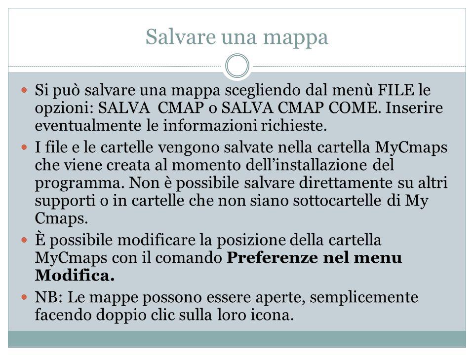 Salvare una mappa Si può salvare una mappa scegliendo dal menù FILE le opzioni: SALVA CMAP o SALVA CMAP COME. Inserire eventualmente le informazioni r