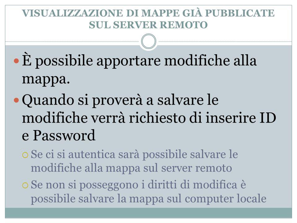 È possibile apportare modifiche alla mappa. Quando si proverà a salvare le modifiche verrà richiesto di inserire ID e Password Se ci si autentica sarà