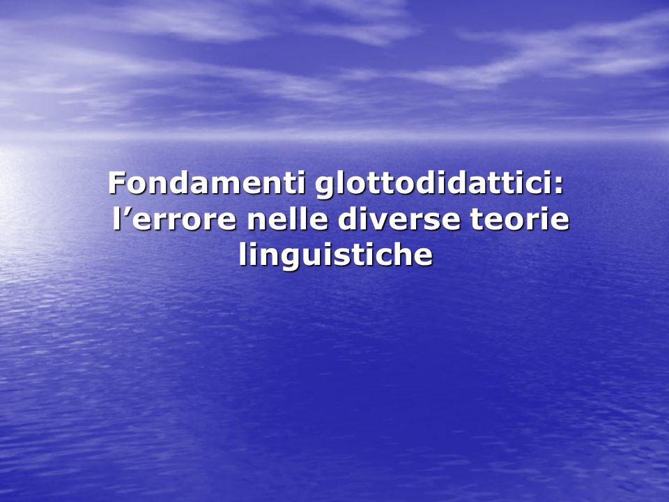 Fondamenti glottodidattici: lerrore nelle diverse teorie linguistiche