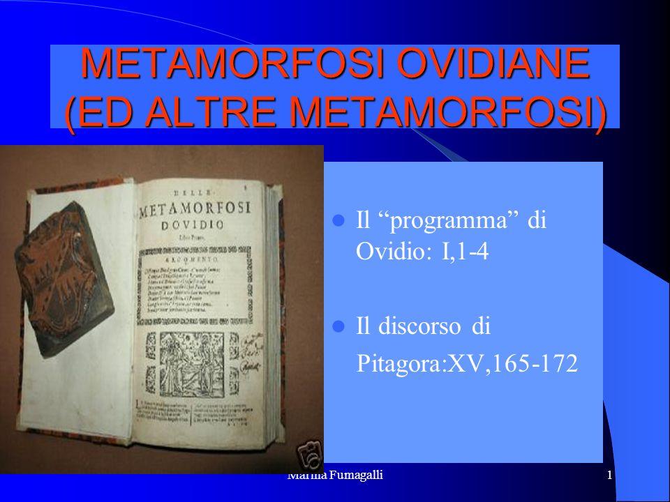 Marina Fumagalli2 OVIDIO METAMORFOSI INTRODUZIONE: LIBRO-MONDO PROEMIO-PITAGORA SCELTA ESEMPI: APOLLO E DAFNE DIANA E ATTEONE PERSEO E MEDUSA IMMAGINI ALTRE METAMORFOSI: CH.