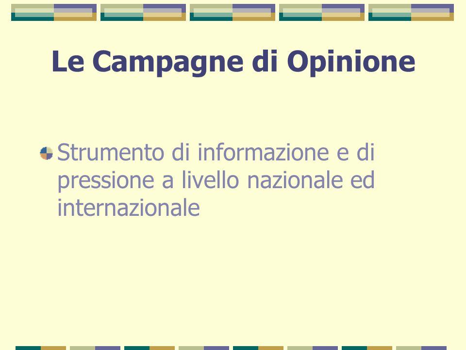 Le Campagne di Opinione Strumento di informazione e di pressione a livello nazionale ed internazionale