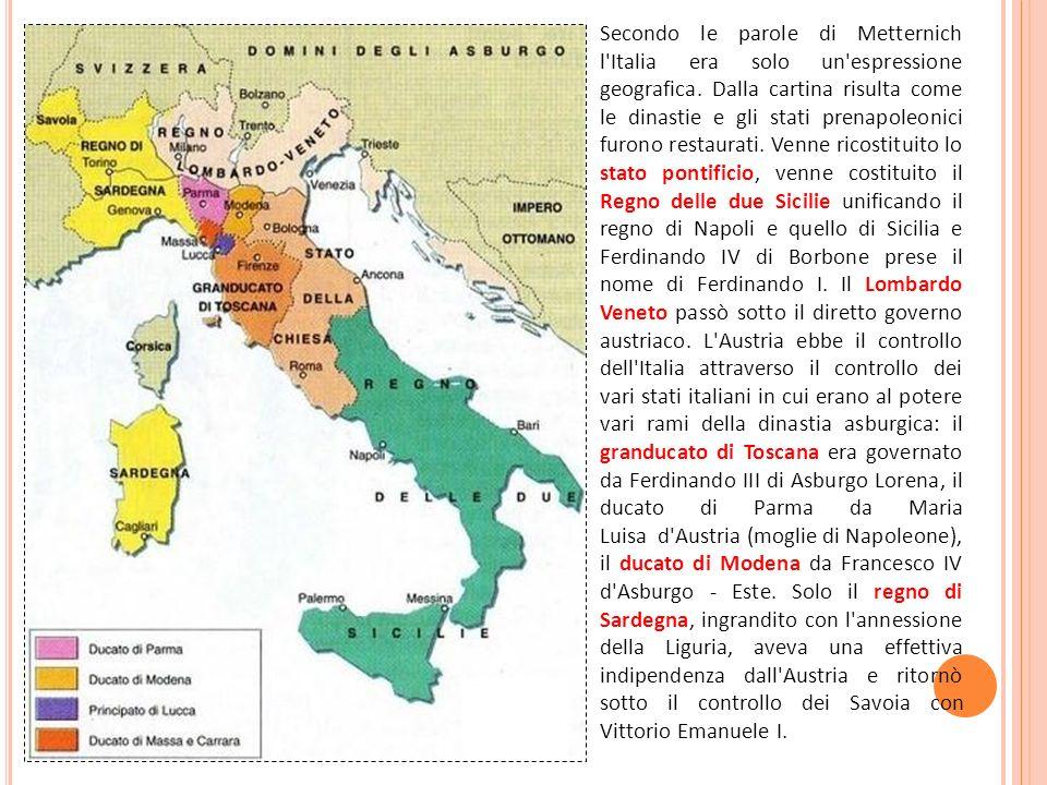 Secondo le parole di Metternich l Italia era solo un espressione geografica.