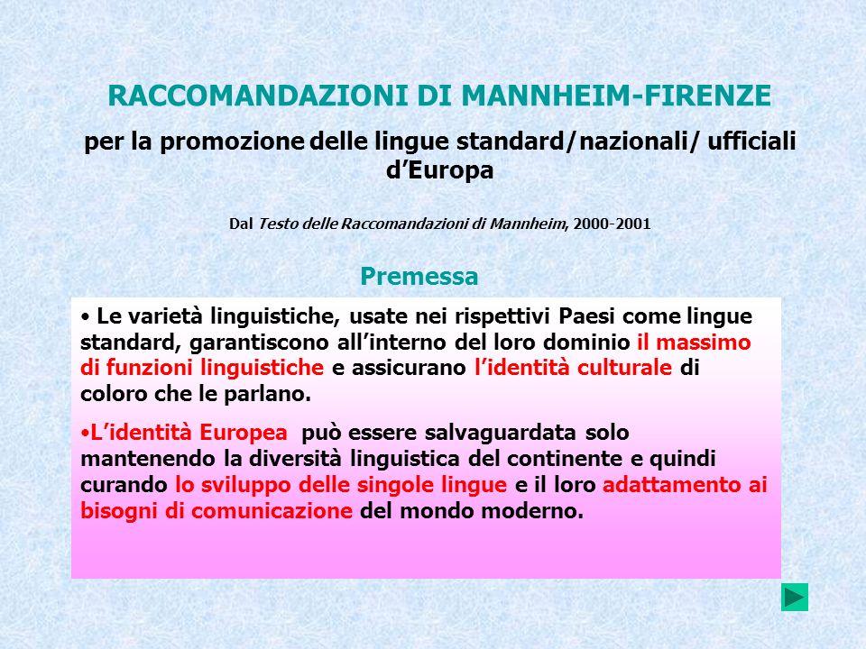 RACCOMANDAZIONI DI MANNHEIM-FIRENZE per la promozione delle lingue standard/nazionali/ ufficiali dEuropa Dal Testo delle Raccomandazioni di Mannheim,