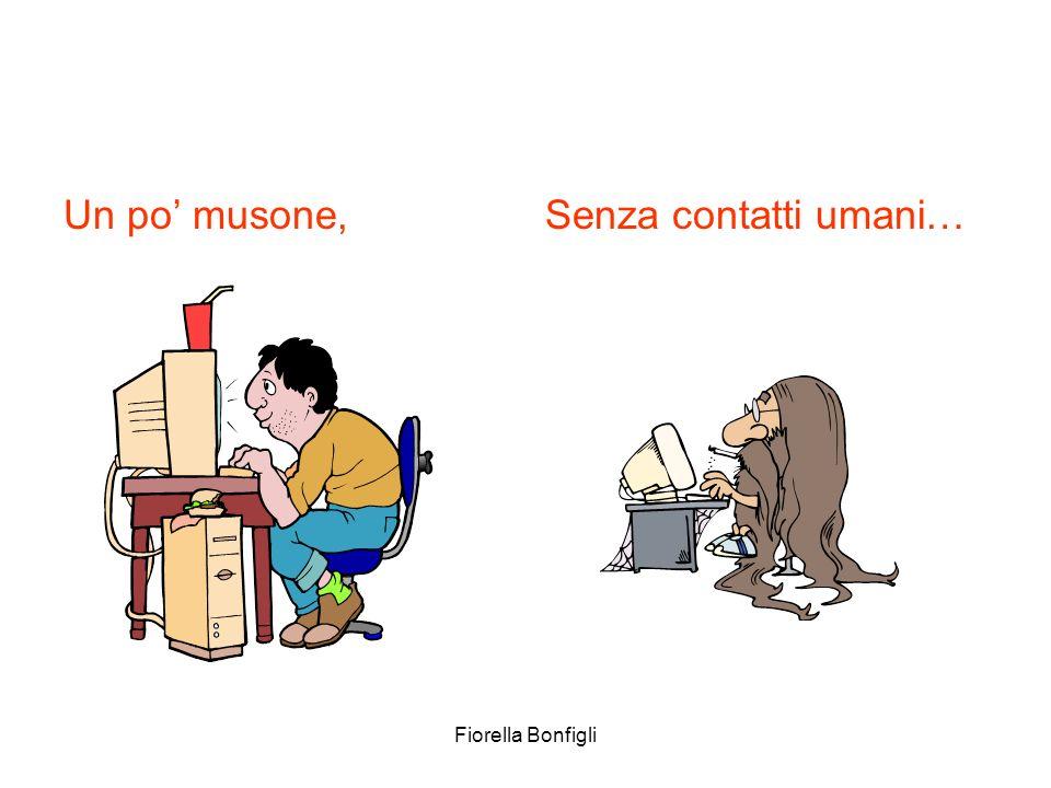 Fiorella Bonfigli Un po musone,Senza contatti umani…